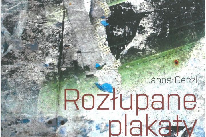 Géczi János: Rozłupane plakaty
